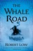 The Whale Road (Oathsworn, #1) by Robert Low