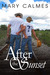 After the Sunset (Timing, #2) by Mary Calmes