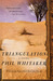 Triangulation  A Novel by Phil Whitaker