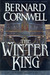 The Winter King (The Arthur Books, #1) by Bernard Cornwell