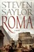 Roma The Novel of Ancient Rome (Roma #1) by Steven Saylor
