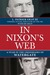 In Nixon's Web  A Year in the Crosshairs of Watergate by L. Patrick Gray
