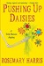 Pushing Up Daisies (Dirty Business, #1) by Rosemary  Harris