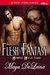 Flesh Fantasy  by Maya DeLeina