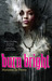 Burn Bright (Night Creatures, #1) by Marianne de Pierres