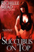 Succubus on Top (Georgina Kincaid, #2) by Richelle Mead