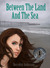 Between The Land And The Sea (Marina's Tales, #1) by Derrolyn Anderson