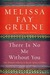 There Is No Me Without You  One Woman's Odyssey to Rescue Africa's Children by Melissa Fay Greene