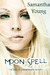 Moon Spell (The Tale of Lunarmorte, #1) by Samantha Young