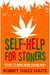 Self-help for Stoners, Stuff to Read When You're High by Robert Chazz Chute