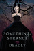 Something Strange and Deadly (Something Strange and Deadly, #1) by Susan Dennard