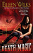 Death Magic (World of the Lupi, #8) by Eileen Wilks