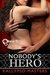 Nobody's Hero (Rescue Me, #3) by Kallypso Masters