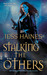 Stalking the Others (H&W Investigations, #4) by Jess Haines