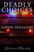 Deadly Choices by Jennie Spallone