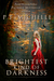 Brightest Kind of Darkness (Brightest Kind of Darkness, #1) by P.T. Michelle