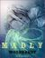 Madly & Wolfhardt (Madly, #1-2) by M. Leighton