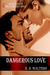 Dangerous Love (The Fitzgerald Family, #4) by Ednah Walters