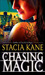 Chasing Magic (Downside Ghosts, #5) by Stacia Kane