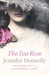 The Tea Rose (The Tea Rose, #1) by Jennifer Donnelly