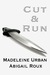 Cut & Run (Cut & Run #1) by Abigail Roux