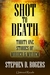 Shot to Death Thirty One Tales of Murder & Mayhem by Stephen D. Rogers