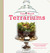 Tiny World Terrariums A Step-by-Step Guide to Easily Contained Life by Michelle Inciarrano