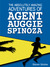 The Absolutely Amazing Adventures of Agent Auggie Spinoza by Steven Stickler
