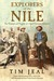 Explorers of the Nile The Triumph and Tragedy of a Great Victorian Adventure by Tim Jeal