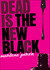 Dead Is the New Black (Dead Is, #1) by Marlene Perez