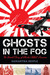 Ghosts in the Fog The Untold Story of Alaska's WWII Invasion The Untold Story of Alaska's WWII Invasion by Samantha Seiple