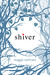 Shiver (The Wolves of Mercy Falls, #1) by Maggie Stiefvater