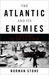 The Atlantic and Its Enemies A History of the Cold War by Norman Stone
