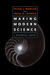 Making Modern Science A Historical Survey by Peter J. Bowler