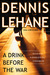 A Drink Before the War (Kenzie & Gennaro, #1) by Dennis Lehane