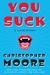 You Suck (A Love Story, #2) by Christopher Moore