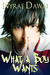 What A Boy Wants (What A Boy Wants, #1) by Nyrae Dawn