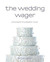 The Wedding Wager (McMaster the Disaster) by Rachel Astor