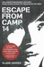 Escape from Camp 14  One Man's Remarkable Odyssey from North Korea to Freedom in the West by Blaine Harden
