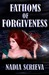 Fathoms of Forgiveness (Sacred Breath, #2) by Nadia Scrieva
