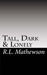 Tall, Dark and Lonely by R.L. Mathewson