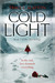 Cold Light (After Trilogy, #2) by Traci L. Slatton
