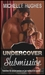 Undercover Submissive by Michelle Hughes