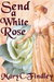 Send a White Rose by Mary C. Findley