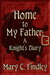Home to My Father  A Knight's Diary by Mary C. Findley