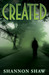 Created (Book 1 of the Created) by Shannon Shaw