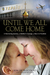 Until We All Come Home A Harrowing Journey, a Mother's Courage, a Race to Freedom by Kim De Blecourt
