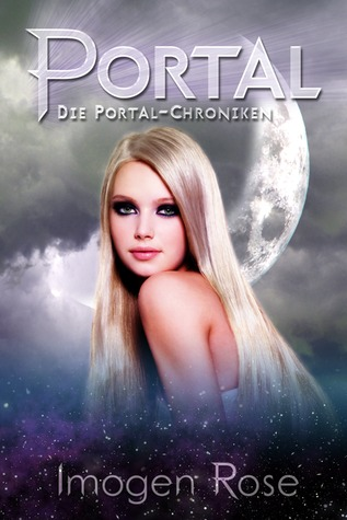 Die Portal-Chroniken — Portal by Imogen Rose