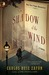 The Shadow of the Wind (The Cemetery of Forgotten Books, #1) by Carlos Ruiz Zafón
