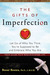 The Gifts of Imperfection Let Go of Who You Think You're Supposed to Be and Embrace Who You Are by Brené Brown